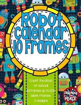 """Count down the days of school with these robot calendar ten frames.There are two different designs, frames up to 200, and blank frames of each design.  Also included is a """"How many days have we been in school?"""" poster.keywords:  robot calendar ten frames, calendar math ten frames, ten frames, calendar math, robot theme, robot classroom theme, robot theme dcor, robot classroom dcor Copyright  Annalisa Schweikhard."""