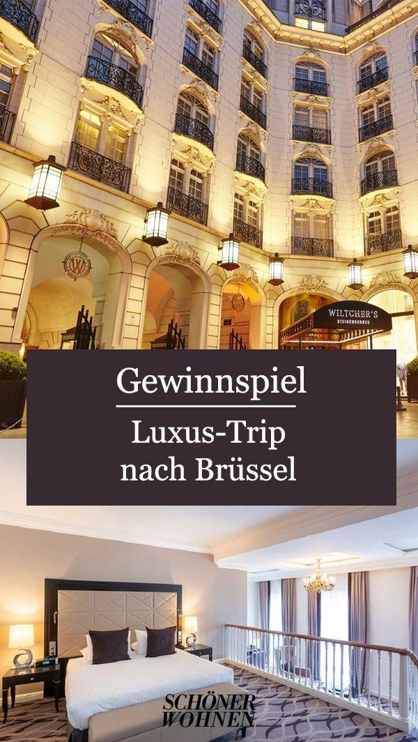 Gewinnen Sie Einen Luxus Trip Nach Brussel Luxus Gewinnspiel Und Ubernachtung