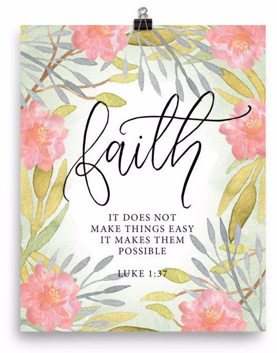 """Faith quote: """"It does not make things easy it makes them possible."""" Luke 1:37 Museum-quality posters made on thick, durable, matte paper. A statement in any room. These puppies are printed on archival"""