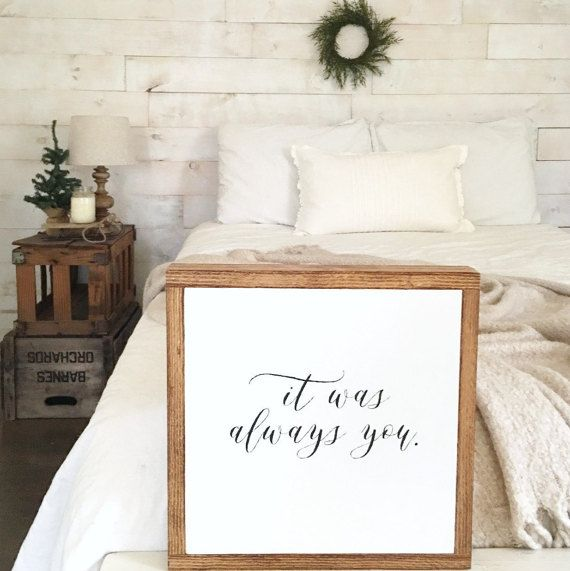 Bedroom Decor    It was always you    Anniversary gift    by. 39 best 24th   Mulberry images on Pinterest   Wood signs  Raw wood