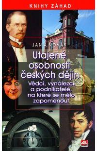 Utajené osobnosti českých dějin - Vědci, vynálezci a podnikatelé, na které se mělo zapomenut #alpress #literatura #faktu #knihy #tajemství #česko #dějiny #osobnosti