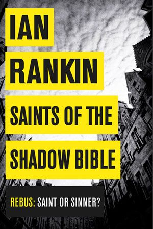 Saints of the Shadow Bible -- author Rankin mentioned by Wire in the Blood's Val McDermid. See if I can get at library.  Crime Fiction