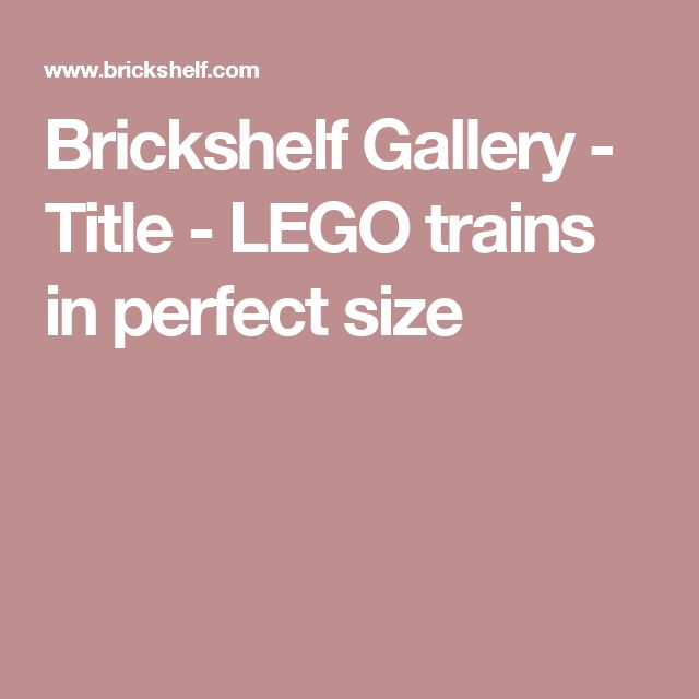 Brickshelf Gallery - Title - LEGO trains in perfect size