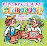 Dědo, kdy už budou Velikonoce? - leporelo Knížky/audio/DVD/CD o Velikonocích #kniha #děti #mládež #nejmenší #Velikonoce #jaro #DVD #CD #audio #tip3dmamablog