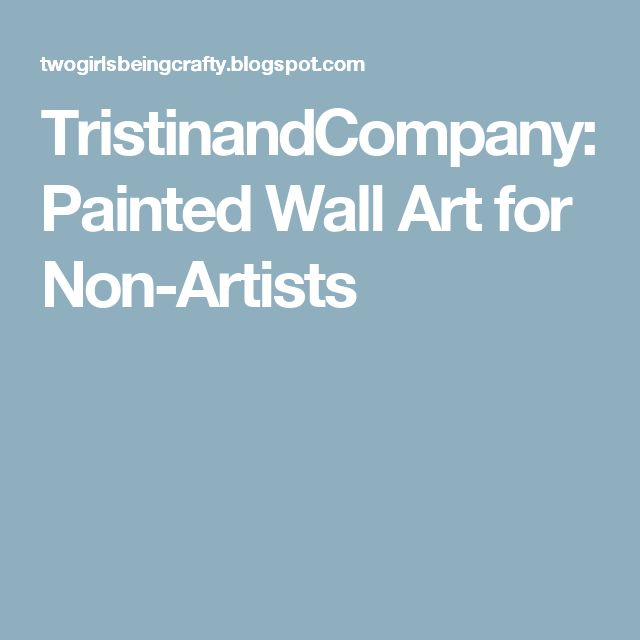 TristinandCompany: Painted Wall Art for Non-Artists