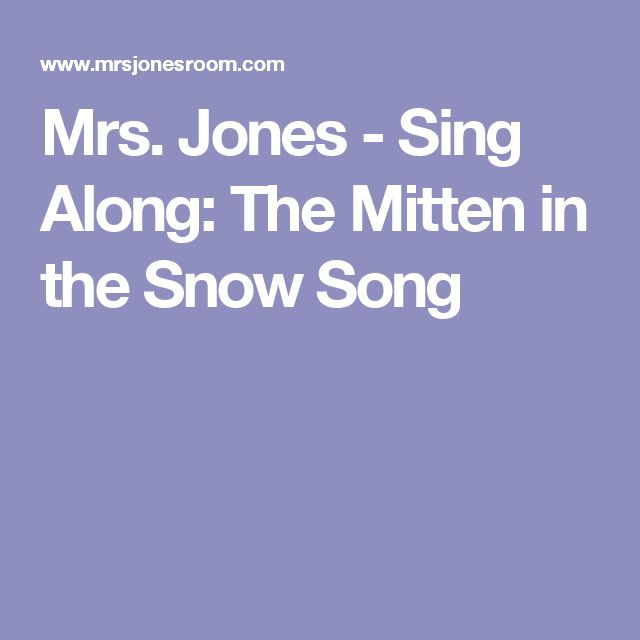 Mrs. Jones - Sing Along: The Mitten in the Snow Song