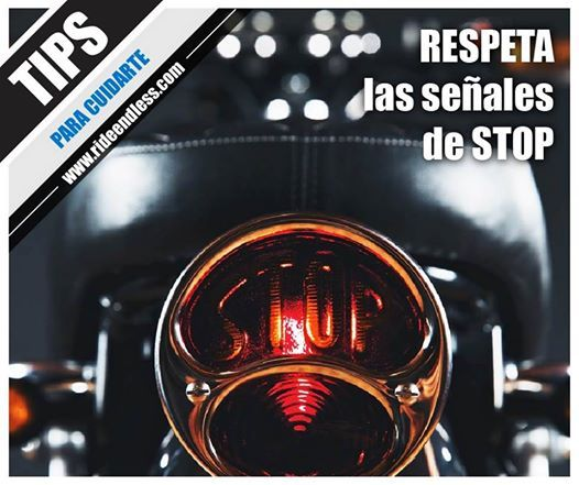 Respeta las señales de STOP Detente completamente antes de la línea o señal de Stop. Ten precaución al hacer un alto total porque pueden venir vehículos detrás.  #TipsRideEndless