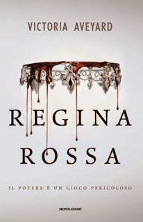 """Insaziabili Letture: Anteprima: """"REGINA ROSSA"""" di Victoria Aveyard"""