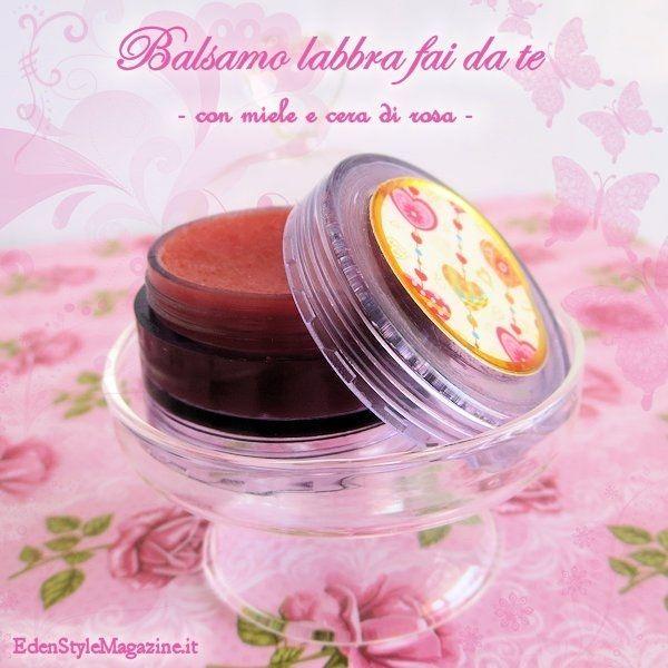 Balsamo labbra fai da te con miele e cera di rosa