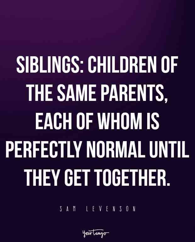 20 Quotes To Remind You There S No Bond Stronger Or Crazier Than The One With Your Sister Sister Quotes Funny Sister Quotes Sibling Quotes