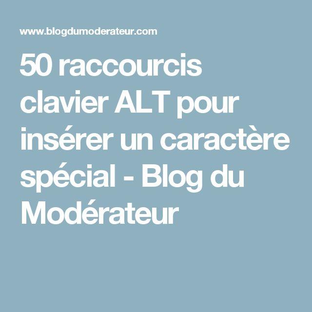 50 raccourcis clavier ALT pour insérer un caractère spécial - Blog du Modérateur