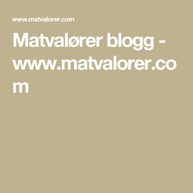 Matvalører blogg - www.matvalorer.com