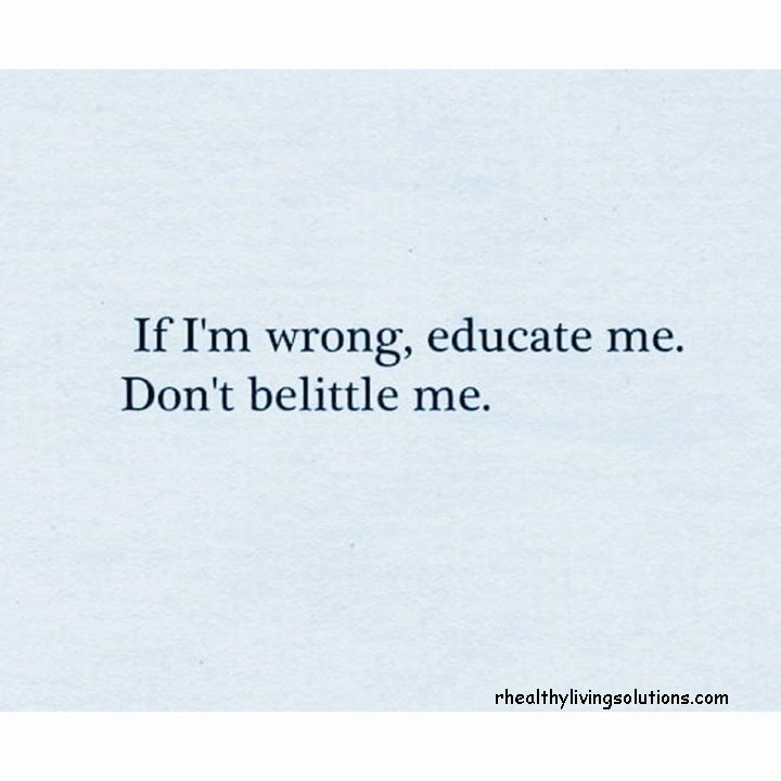 don't belittle