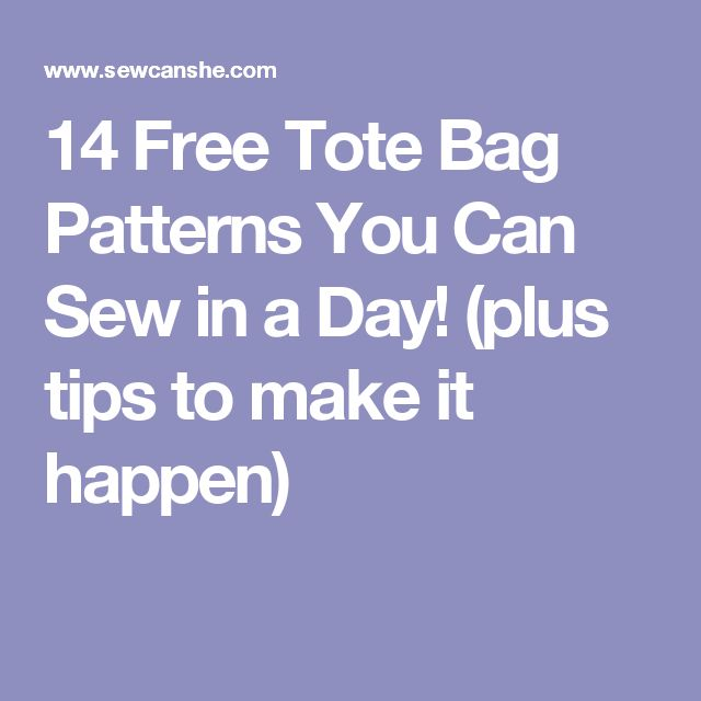 14 Free Tote Bag Patterns You Can Sew in a Day! (plus tips to make it happen)