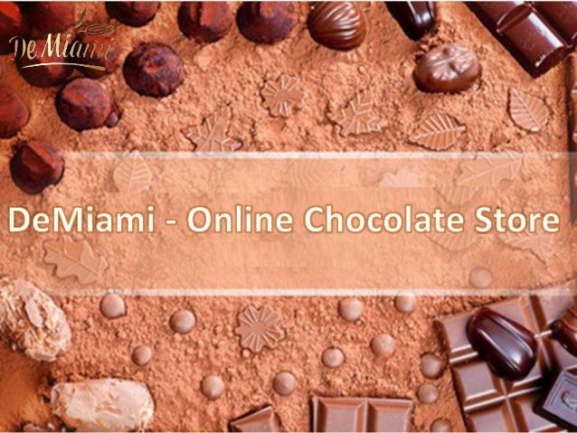 DeMiami is an Online chocolate store offers the mouth-watering chocolates  with the best and fresh ingredients.