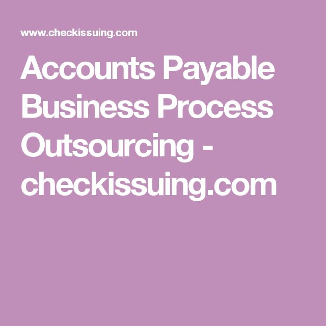 Accounts Payable Business Process Outsourcing - checkissuing.com