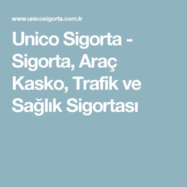 Unico Sigorta - Sigorta, Araç Kasko, Trafik ve Sağlık Sigortası