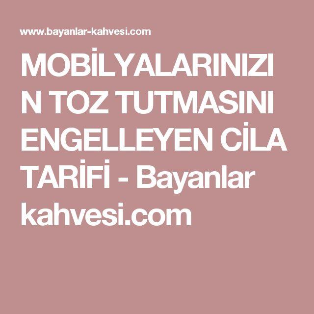 MOBİLYALARINIZIN TOZ TUTMASINI ENGELLEYEN CİLA TARİFİ - Bayanlar kahvesi.com