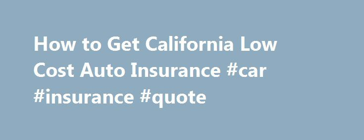 How to Get California Low Cost Auto Insurance #car #insurance #quote http://insurance.remmont.com/how-to-get-california-low-cost-auto-insurance-car-insurance-quote/  #low cost auto insurance # How to Get California Low Cost Auto Insurance Promoted by In order to qualify for California's low cost auto insurance program, there are a couple criteria that one must meet. Once you qualify for this, expect to pay under $400 annually for your car insurance! First, you must meet the […]The post How…
