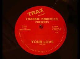Image result for frankie knuckles your love
