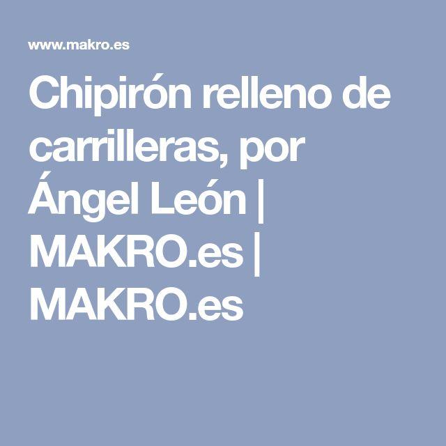 Chipirón relleno de carrilleras, por Ángel León | MAKRO.es | MAKRO.es