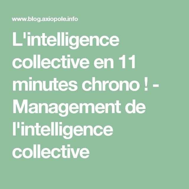 L'intelligence collective en 11 minutes chrono ! - Management de l'intelligence collective