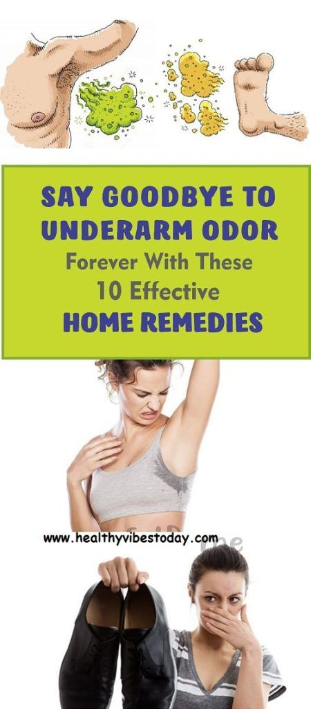 Say Goodbye To Underarm Odor Forever With These 10 Effective Home