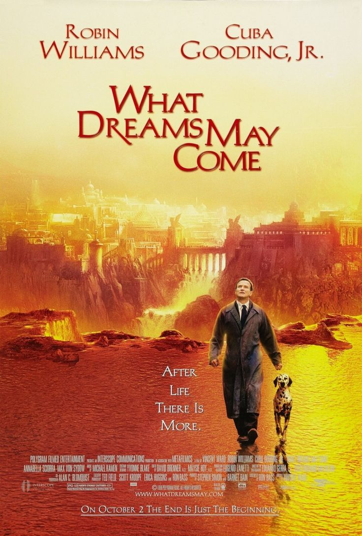 What Dreams May Come - Drama/Romance - Beautiful, vivid colors.  Robin Williams is a great actor and he proves it in this movie.