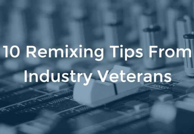 Dubspot Achieve: 10 Remixing Tips From Industry Veterans