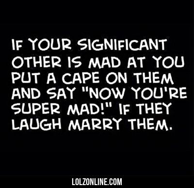 If Your Significant Other Is Mad At You... #lol #haha #funny