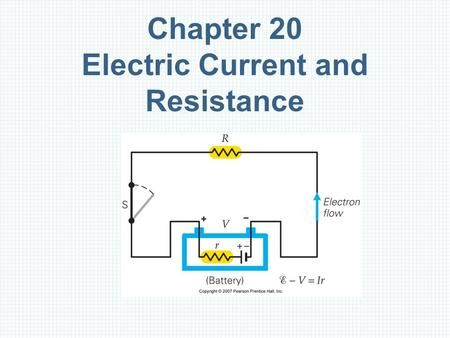 Chapter 20 Electric Current and Resistance. Units of Chapter 20 Batteries and Direct Current Current and Drift Velocity Resistance and Ohm's Law Electric.
