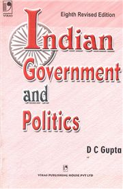 Indian Government and Politics 8/e; D C Gupta