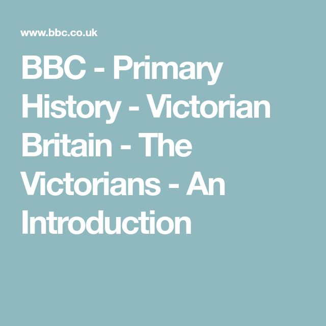 BBC - Primary History - Victorian Britain - The Victorians - An Introduction