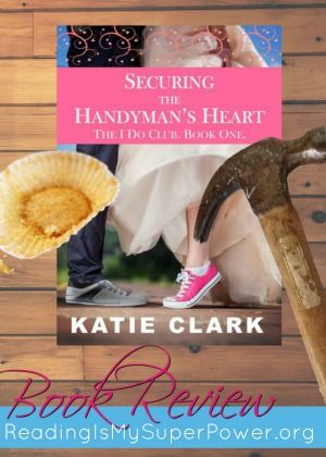 Securing The Handyman's Heart by Katie Clark is a sweet and sincere romance with dashes of humor and mouthwatering desserts.