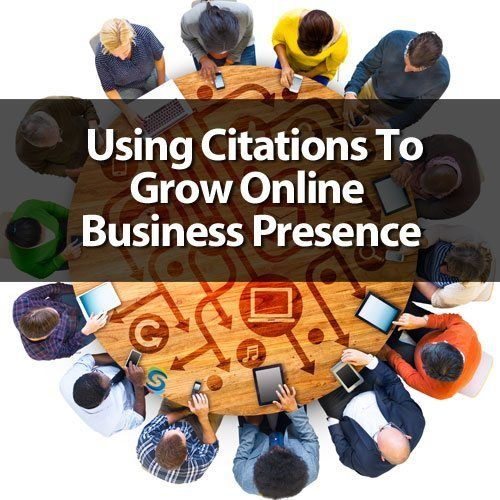 How To Use Citations to Grow Your Online Business Presence