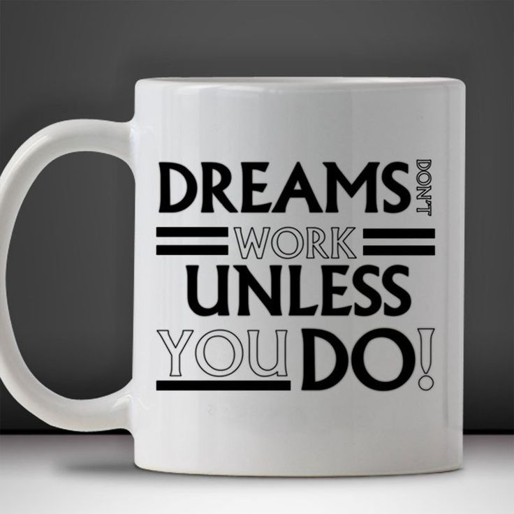 Dream Work Unless You Do Gift Mug