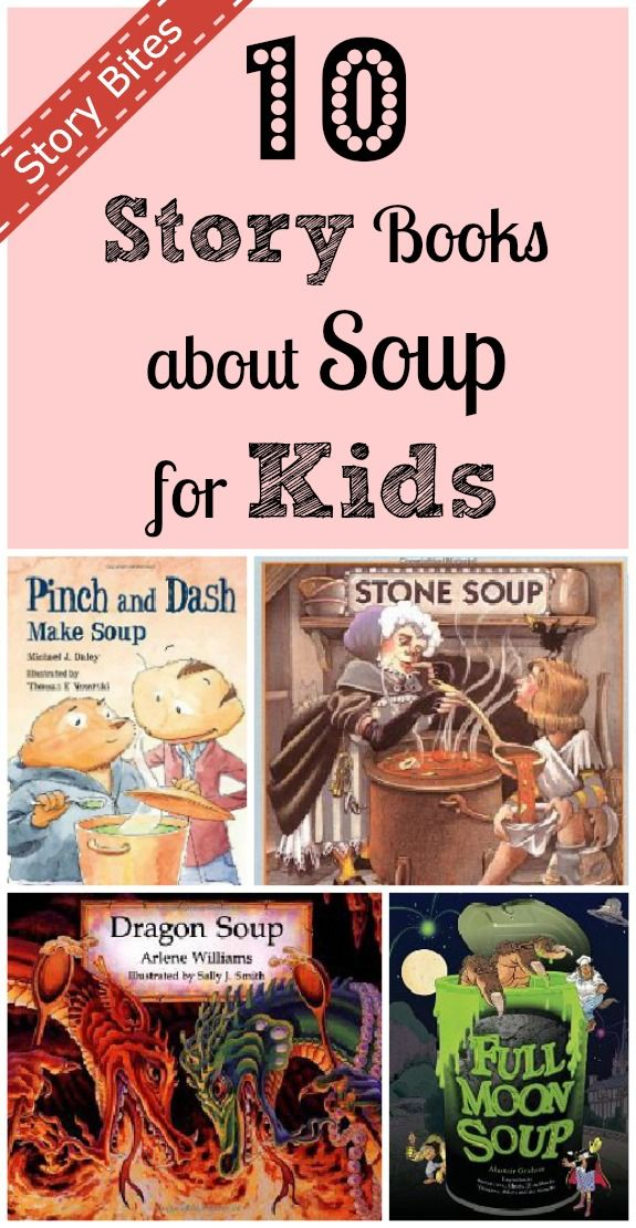 10 Story Books About Soup you can read with your child while making and eating our soup recipes!