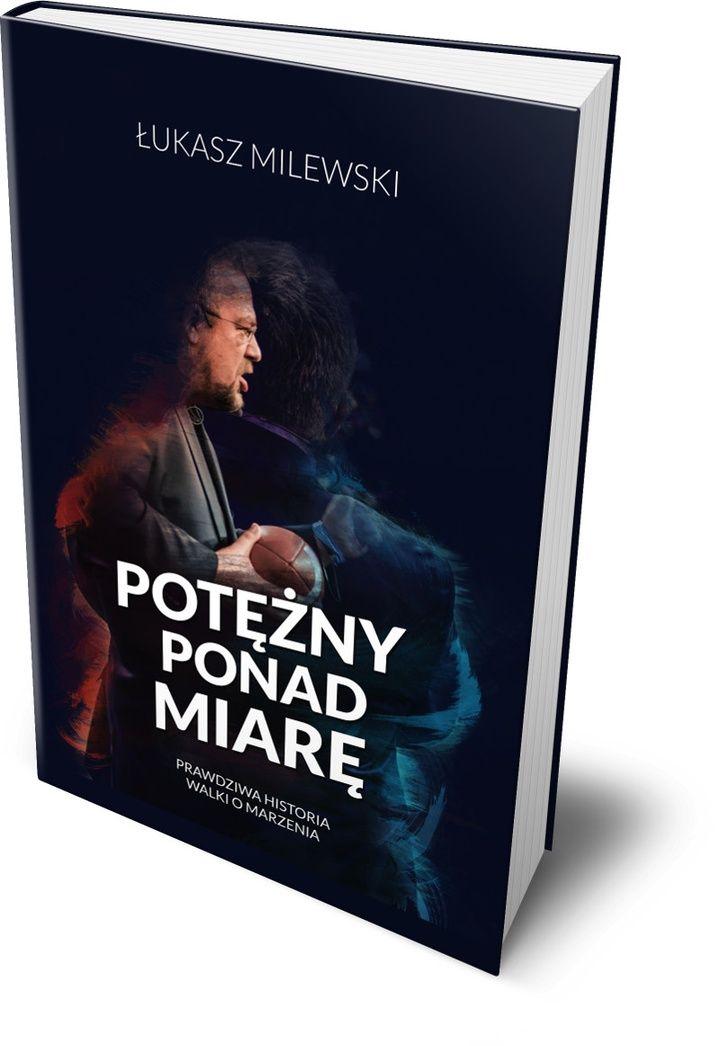 """EBOOK Łukasz Milewski """"Potężny ponad miarę"""""""
