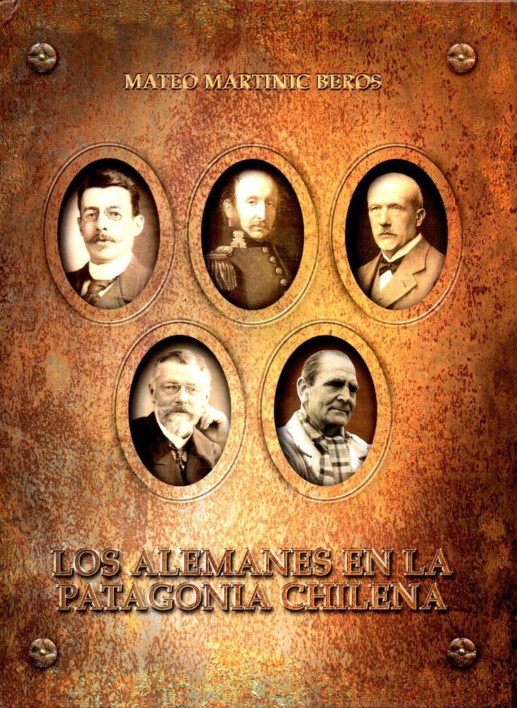 Los Alemanes en la Patagonia Chilena. Mateo Martinic Beros