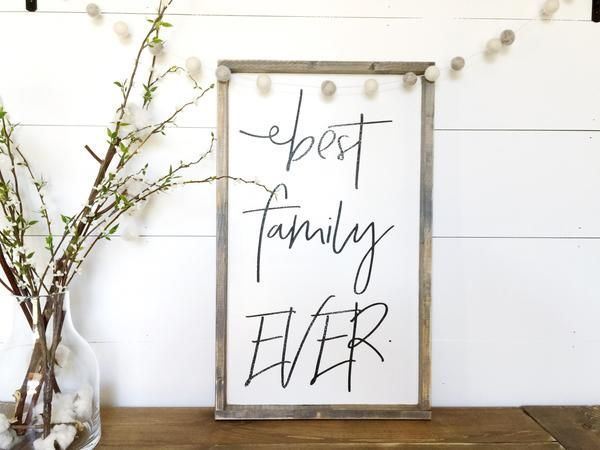 BEST FAMILY EVER | Family Sign | Family Quote | Mothers Day Gift | Mothers Day | Farmhouse Style | Farmhouse Decorating | Living Room Ideas | Living Room Wall Art | Joanna Gaines | Modern Farmhouse | Wood Signs | Quote Signs | Shiplap | Rustic Decor