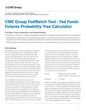 BY: JEREMY LAO, DIRECTOR, INTEREST RATE PRODUCTS AGHA MIRZA, MANAGING DIRECTOR, GLOBAL HEAD OF INTEREST RATE PRODUCTS  CME Group FedWatch Tool  Fed Funds Futures Probability Tree Calculator Fed Watch Tools Assumption and Interpretations:   robability of a rate hike is calculated by adding the probabilities of all target rate levels above the current target rate. P   robabilities of possible Fed Funds target rates are based on Fed Fund futures contract prices assuming that P the rate hike is…