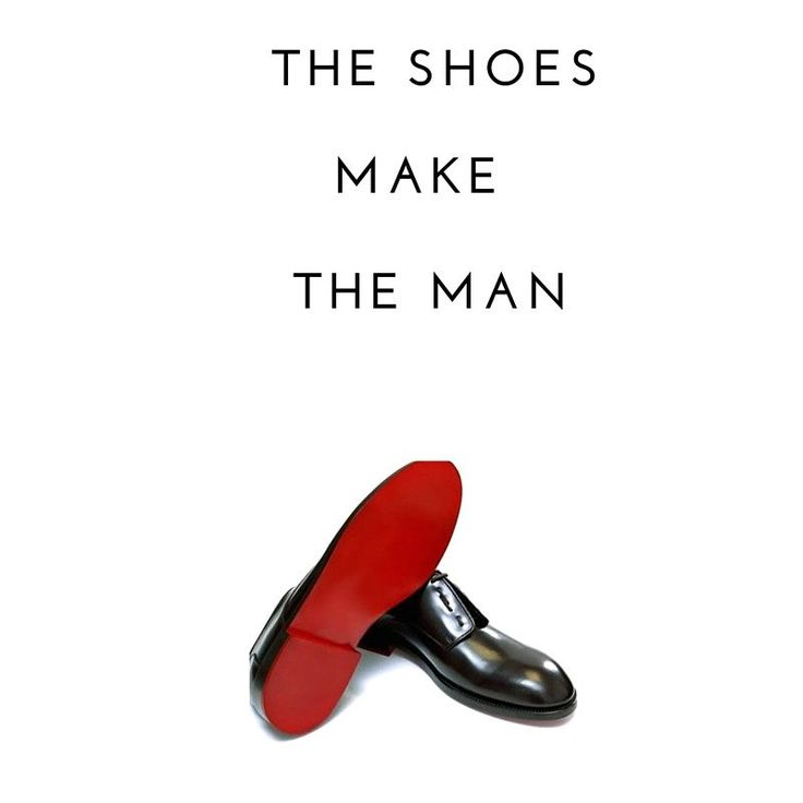 Shoes make the man