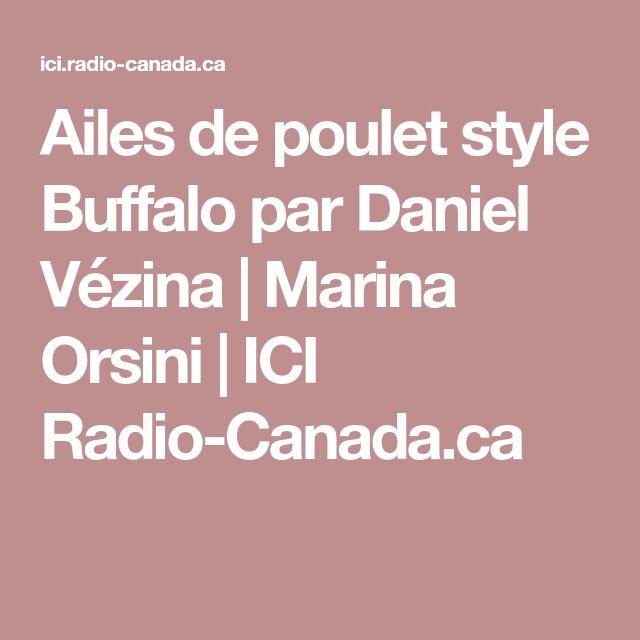 Ailes de poulet style Buffalo par Daniel Vézina | Marina Orsini | ICI Radio-Canada.ca