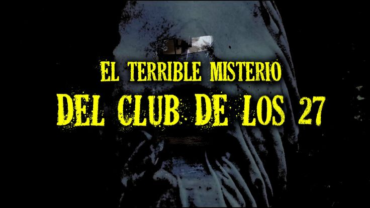 El terrible misterio del Club de los 27