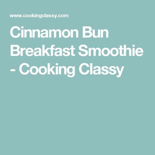Cinnamon Bun Breakfast Smoothie - Cooking Classy