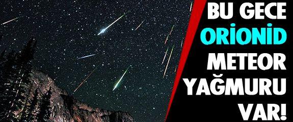 Her yıl ekim ayında gözlemlenen Orionid meteor yağmuru, Halley kuyruklu yıldızının enkaz bulutundan fırlayan göktaşlarının atmosfere girip yanarak düşmesiyle oluşuyor.