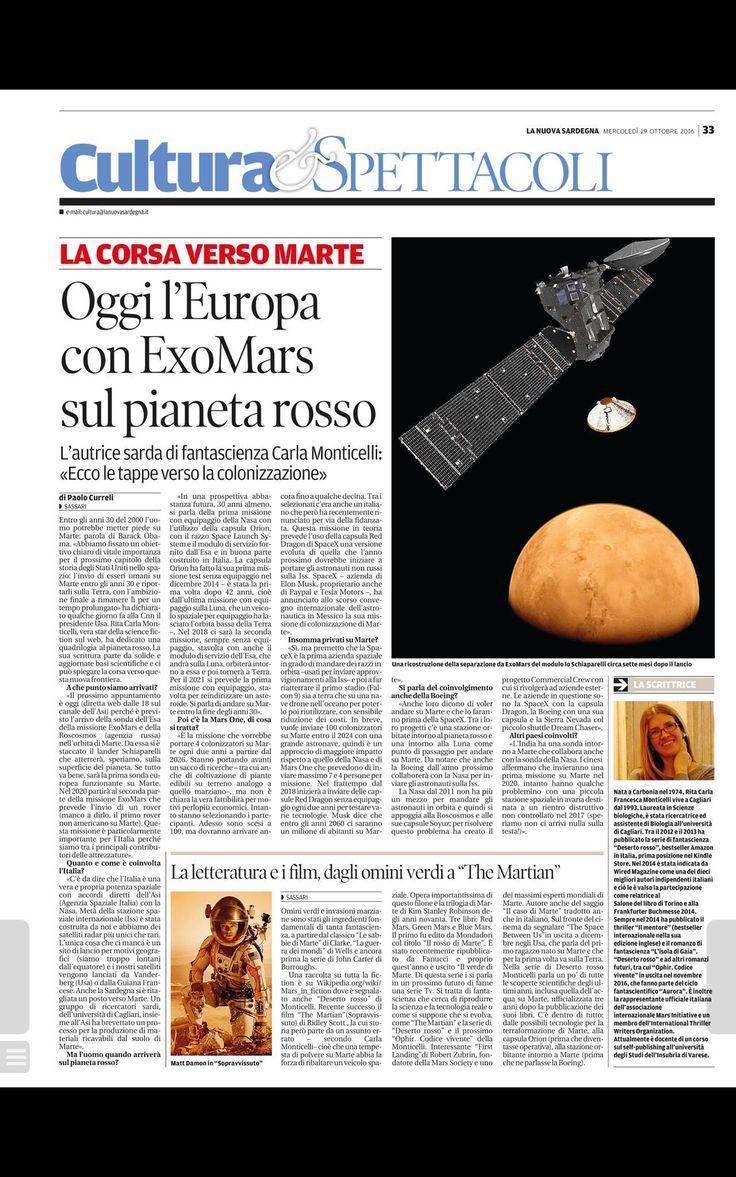 Pagina 33, La Nuova Sardegna, 19 ottobre 2016. Gli articoli:  http://lanuovasardegna.gelocal.it/tempo-libero/2016/10/19/news/oggi-l-europa-con-exomars-sul-pianeta-rosso-1.14277831  http://lanuovasardegna.gelocal.it/tempo-libero/2016/10/19/news/la-letteratura-e-i-film-dagli-omini-verdi-a-the-martian-1.14277741  http://lanuovasardegna.gelocal.it/tempo-libero/2016/10/19/news/la-scrittrice-1.14277739
