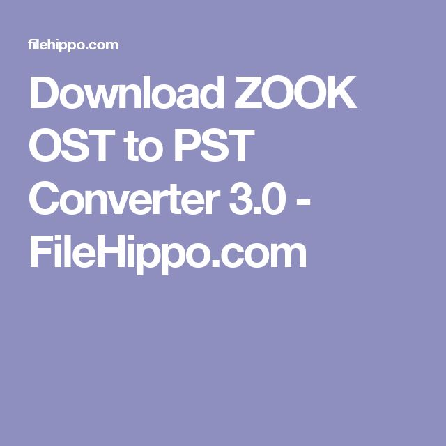 Download ZOOK OST to PST Converter 3.0 - FileHippo.com