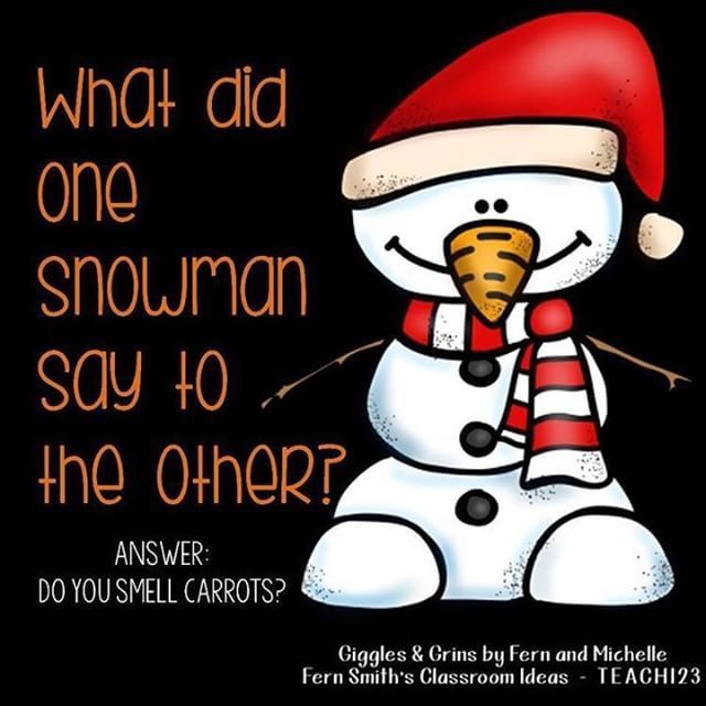 Tonight's Joke for Tomorrow's StudentsWhat did one snowman say to the other?Do you smell carrots?Follow me on Pinterest where I have an entire board dedicated to my jokes. Pinterest: FernSmith Board: Jokes for Kids. #TonightsJokeForTomorrowsStudents #FernSmithsClassroomIdeas