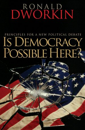 """Is Democracy Possible Here?"" by Ronald Dworkin.  Classmark: 28.5.DWO.1a-b"
